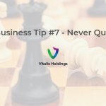 Vitalis Holdings Blog Business Tip 7 Never Quit