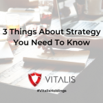 Vitalis Holdings Blog 3 things about strategy you need to know