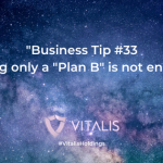 "Vitalis Holdings Blog Having only a ""Plan B"" is not enough"